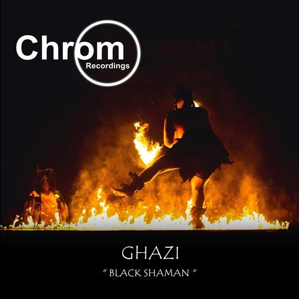 [CHROM059] Ghazi - Black Shaman EP