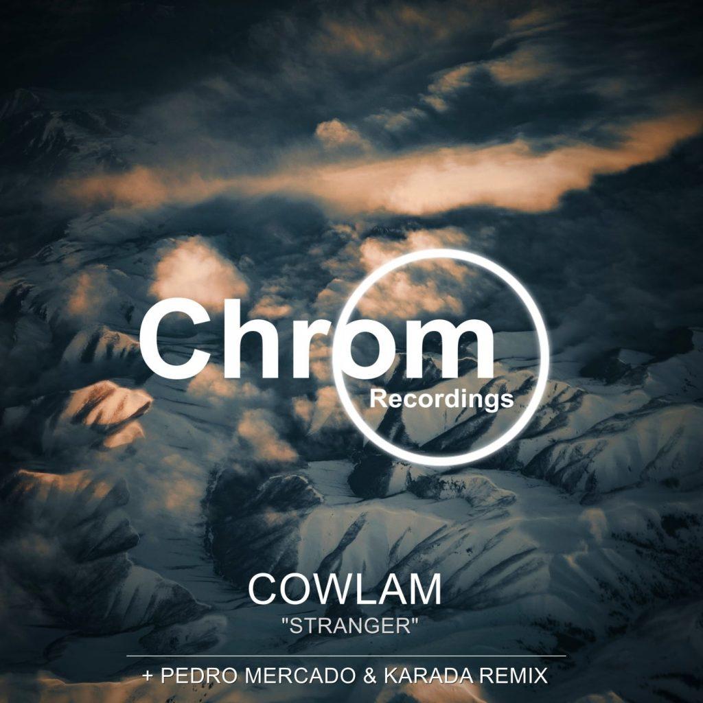 Cowlam - Stranger EP, incl. Pedro Mercado & Karada Remix