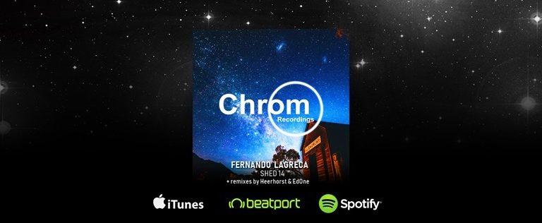 [CHROM031] Fernando Lagreca – Shed 14 EP + remixes by EdOne & Heerhorst
