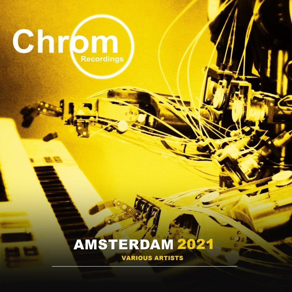 """[CHROM061] V.A. - """"Amsterdam 2021"""" (Chrom Recordings - ADE2021)"""