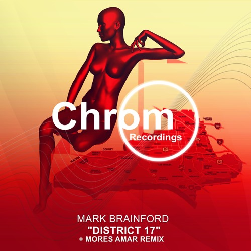 [CHROM003] Mark Brainford - District 17 EP / incl. Mores Amar Remix