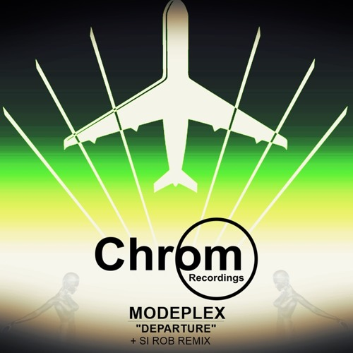 [CHROM006] Modeplex - Departure EP / incl. Si Rob Remix