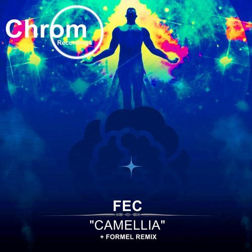 [CHROM009] Fec - Camellia EP / incl. Formel Remix