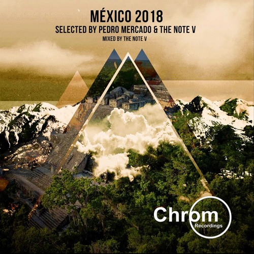 "[CHROM021] VA - ""Mexico 2018"" - selected by Pedro Mercado & The Note V"