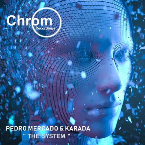 [CHROM023] Pedro Mercado & Karada - The System EP