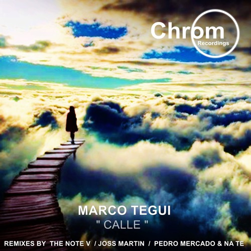 [CHROM027] Marco Tegui - Calle EP, incl. remixes by The Note V, Joss Martin, Pedro Mercado & Na Te