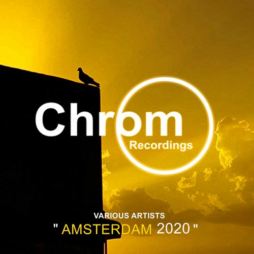 Chrom Recordings presents Amsterdam 2020