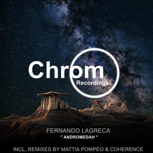 Fernando Lagreca Andromedah Cøherence Remix Chrom Recordings